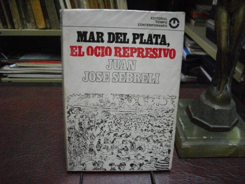 mar-del-plata-el-ocio-represivo-juan-jose-sebreli-11222-MLA20041719401_022014-F